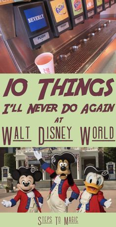 Here you leave today and enter the world of Yesterday, Tomorrow and Fantasy. But sometimes, the dreams get in the way of reality, and thus the focus of a list that you should definitely take into consideration when you're planning a trip to Walt Disney World! Here are the 10 Things we will never do …