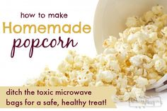 Why Microwave Popcorn is So Dangerous and How to Make it At Home Naturally and Safely!