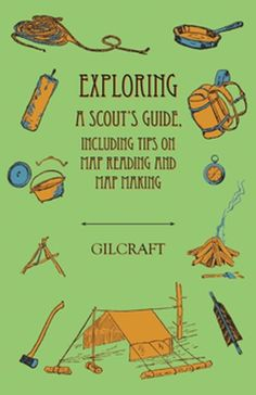 "Read ""Exploring - A Scout's Guide - Including Tips on Map Reading and Map Making"" by Gilcraft available from Rakuten Kobo. This is a fantastic vintage guide to exploring, with chapters on required equipment, preparation, navigation, history an. Camping Guide, Camping Games, Camping Crafts, Camping With Kids, Go Camping, Outdoor Camping, Minivan Camping, Scout Games, Fire Book"