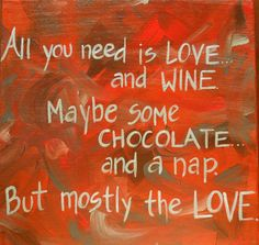 """Canvas quote. 12x12"""" painting about Love, Wine and Chocolate. Perfect for Valentine's day or any day. Quotes on canvas in shades of red."""