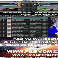 Fab vd M Presents A Trip To The Trance World Episode 56 Season 2 Remixed. Mixed in key By : Fab vd M (Dj,Producer,Remixer) You can like Fab vd M at face book here : www.facebook.com/fabvdm1979  Look below to other websites from us, and follow us on the other websites : www.fabvdm.com www.tranceworldradio.com www.clubdanceradio.com Follow Twitter : https://twitter.com/fab_vd_m Soundcloud: https://soundcloud.com/fab-vd-m Youtube : https://www.youtube.com/user/may