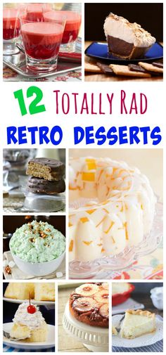 12 Totally Rad Retro Desserts - get ready for a blast from the past with recipes for classic cakes, vintage pies, jazzed up jello, and all of your favorite desserts from your childhood.