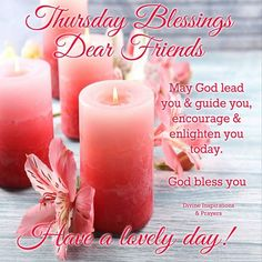 Thursday Blessings Dear Friends, Have A Lovely Day! Good Morning Thursday Images, Good Thursday, Good Morning Good Night, Good Morning Wishes, Good Morning Quotes, Tuesday, Night Quotes, Thursday Funny, Morning Thoughts