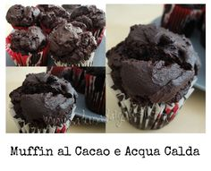 Muffin al Cacao e Acqua Calda (sí, proprio acqua calda!)