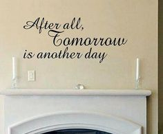 Gone the Wind with Inspirational Quotes | , gone with the wind, quotes, sayings, tomorrow, day | Inspirational ...