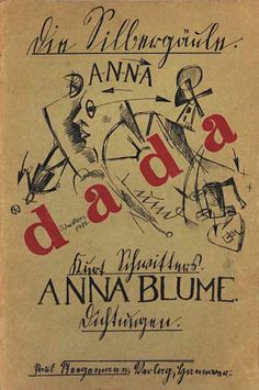 Cover of Anna Blume, by Kurt Schwitters, Characteristic of the Dada era through its use of widely scattered and mixed typography. Tristan Tzara, Kurt Schwitters, Dada Manifesto, John Heartfield, Dada Collage, Hans Richter, Dada Movement, Dada Art, Francis Picabia