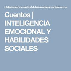Cuentos   INTELIGENCIA EMOCIONAL Y HABILIDADES SOCIALES