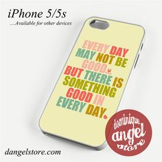 Something good in every day Phone case for iPhone 4/4s/5/5c/5s/6/6 plus
