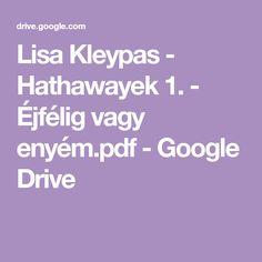 Lisa Kleypas - Hathawayek 1. - Éjfélig vagy enyém.pdf - Google Drive Google Storage, Google Drive, Lisa, Pdf