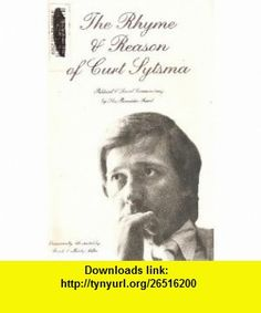 The Rhyme  Reason of Curt Sytsma (9780942170054) Curt L. Sytsma, Frank Miller, Mindy Miller , ISBN-10: 0942170059  , ISBN-13: 978-0942170054 ,  , tutorials , pdf , ebook , torrent , downloads , rapidshare , filesonic , hotfile , megaupload , fileserve