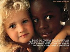 live together, all people of the world, black and white, yellow and brown, men and women, gay and straight, christian and muslim, gentile and jew,...
