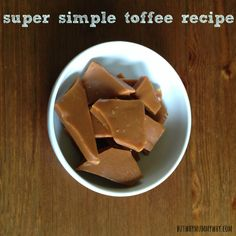 a super simple toffee recipe