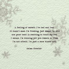 After The Blizzard. #iWrite #powerofwords #poetry #change #heartbreak #closingup #salmashawish