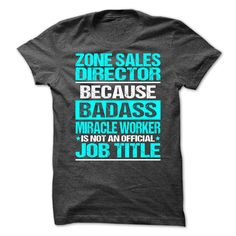 [Popular tshirt name ideas] Awesome Shirt For Zone Sales Director  Free Ship  How to Order ? 1. Select color 2. Click the ADD TO CART button 3. Select your Preferred Size Quantity and Color 4. CHECKOUT! If you want more awesome tees you can use the SEARCH BOX and find your favorite !!  Tshirt Guys Lady Hodie  SHARE and Get Discount Today Order now before we SELL OUT  Camping shirt for zone sales director