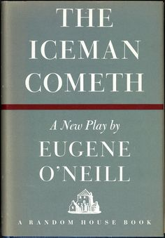 The Iceman Cometh by Eugene O'Neill (1946)