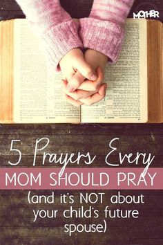 Here are some (not common sense but awesome) prayers every Christian mother should pray for and over her children.