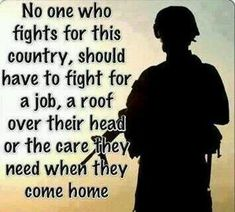 No one who fights for this country should have to fight for a job, housing, or health care when they come home