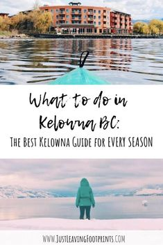 Planning a trip to Kelowna, BC, Canada? This guide tells you what to do in Kelowna for every season of the year and is written by a local! Vancouver Travel, Vancouver Island, Things To Do In Kelowna, Canada Destinations, Best Campgrounds, British Columbia, Columbia Travel, Canadian Travel, Ultimate Travel