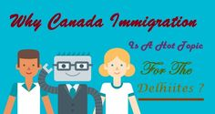 Why Canada Immigration Is A Hot Topic For The #Delhiites ?  #Immigration #ImmigrationServices #Canada