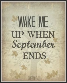 Lyric Art print featuring the words from Green Day Wake Me Up When September Ends Image size 8 x 10 Printed on 8.5 x 11 80 lb