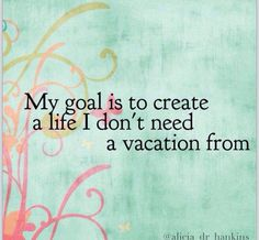 My goal is to create a life that excites me every day! ❤