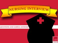 Some Nursing Interview Questions and Sample Answers for New Grads
