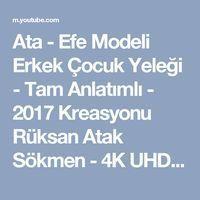Ata - Efe Modeli Erkek Çocuk Yeleği - Tam Anlatımlı - 2017 Kreasyonu Rüksan Atak Sökmen - 4K UHD - YouTube