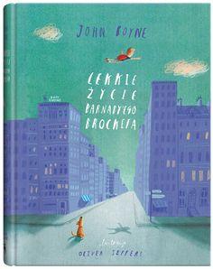 Lekkie życie Barnaby'ego Brocketa, John Boyne, il. Olivier Jeffers, Wydawnictwo Dwie siostry, 2013