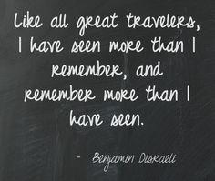 Inspirational travel quotes. - Benjamin Disraeli #travel #quotes   For more travel inspiration visit: www.georama.com/blog