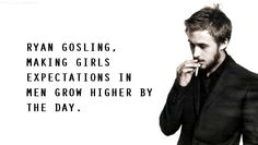 ryan gosling expectations.