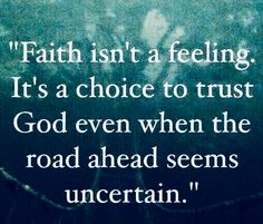 """""""Faith is a choice to trust God even when the road ahead seems uncertain"""". Religious Quotes, Spiritual Quotes, Positive Quotes, Spiritual Guidance, Positive Vibes, Bible Verses Quotes, Faith Quotes, Road Quotes, Scriptures"""