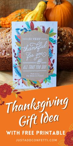 Give a Thanksgiving gift to friends and neighbors in no time with this beautiful free printable gift tag. Show gratitute this Thanksgiving season and brighten someone's day! Perfect gift for teachers, friends, neighbors and family! Also, be sure to head to justaddconfetti.com for even more holiday gift ideas, printables and party ideas!