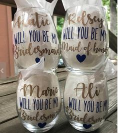Will you be my bridesmaid? Wine glass! How cute to ask your girls to be in your wedding party?!