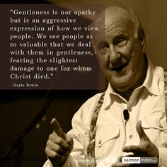"""""""Gentleness is not apathy but is an aggressive expression of how we view people. We see people as so valuable that we deal with them in gentleness, fearing the slightest damage to one for whom Christ died. Unity Quotes, Me Quotes, Lloyd Jones, Wisdom Thoughts, Love Thy Neighbor, Gentleness, Funny Sayings, Christian Quotes, Love Of My Life"""