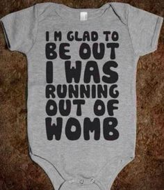 Cool baby stuff - Running Out Of Womb – Cool baby stuff Funny Baby Clothes, Funny Babies, Cute Babies, Babies Clothes, Cute Baby Onsies, Babies Stuff, Boy Onsies, Auntie Onsies, Baby Clothes For Boys