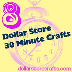 No time and no money? No problem! Here are EIGHT dollar store 30 minute crafts!