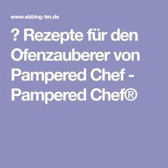 ▷ Rezepte für den Ofenzauberer von Pampered Chef - Pampered Chef®