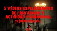 5 Vídeos espeluznantes de fantasmas y actividad paranormal grabados en c...