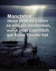 Manchmal muss man im Leben so einiges einstecken Lustige Sometimes you have to take a lot of funny things in life claims life # Self Conscious, Nursing Memes, True Words, Really Funny, Tumblr Funny, Picture Quotes, True Stories, Positive Quotes, Real Life