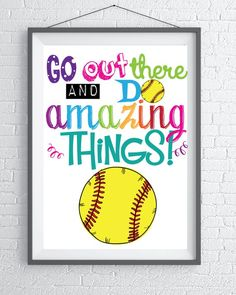 147d26b6079 Go out there and do amazing things. Softball motivational Quote Instant  Downloads for a Softball Pl