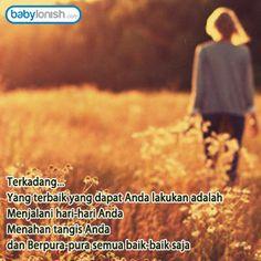Di saat kesulitan menghadang Anda, Mungkin Anda belum melihat jalan keluar, Namun tetaplah bertahan, karena pada akhirnya Semua inipun akan berlalu www.babylonish.com