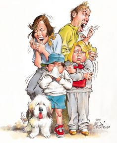 When a cold goes through the whole family .. stay home until germ free by MORT DRUCKER