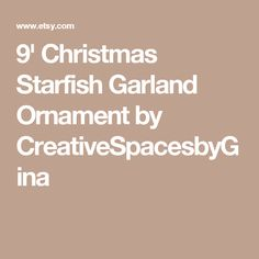 9' Christmas Starfish Garland Ornament by CreativeSpacesbyGina