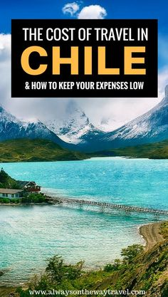 Chile is not a budget travel destination in South America. Here is the estimated cost of travel in Chile and the budget-saving tips.