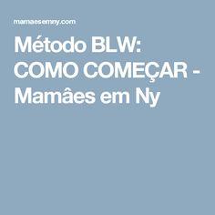 Método BLW: COMO COMEÇAR - Mamâes em Ny