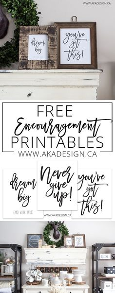 Free Printables - Dream Big, Never Give Up, Youve Got This! Encouragement for you - hang it over your desk or anywhere you need the reminder that you can do it!