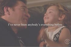 I've never been anybody's everything before.