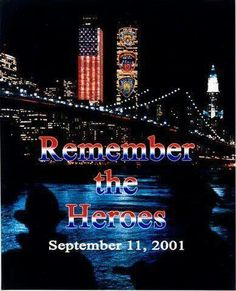 Remember the hero's of 9/1/1
