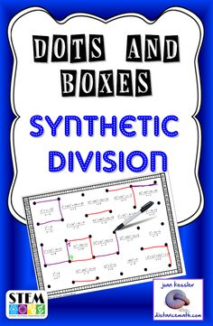 Super fun way to engage students in practice and review of synthetic division. Students of all ages still love playing dots and boxes or as it is known now as Box Wars.   In this Algebraic version, each box has a polynomial division problem in it. There are twenty problems. When a student captures the box, he/she must find quotient using synthetic division. The value of the remainder is the number of points they earn.