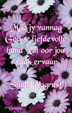 Evening Greetings, Afrikaanse Quotes, Goeie Nag, Goeie More, Christian Messages, Inspirational Prayers, Night Wishes, Nighty Night, Good Night Quotes